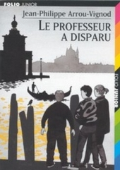 couverture de le professeur a disparu Jean-Philippe Arrou-Vignod