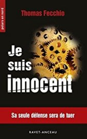 Couverture de Je suis innocent de Thomas Fecchio