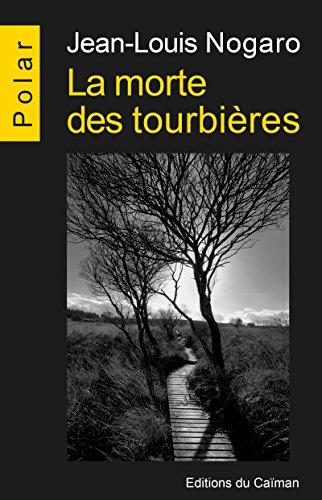 Chronique Dora-Suarez La morte des tourbières Jean-Louis Nogaro