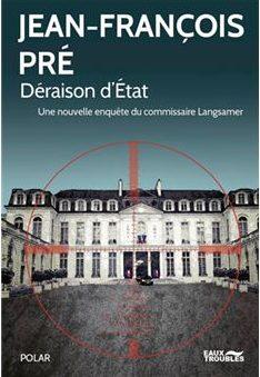 chronique Déraison d'état Jean François Pré