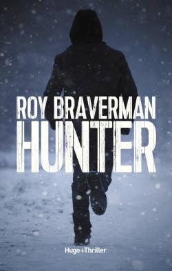 chronique dora suarez Hunter - Roy Braverman Ian Manook