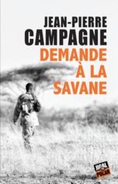 chronique dora-suarez Demande à la savane - Jean-Pierre Compagne