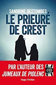 chronique Dora-Suarez Le Prieuré de Crest - Sandrine Destombes