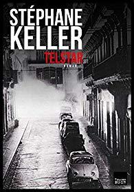 chronique dora suarez Telstar - Stéphane KELLER