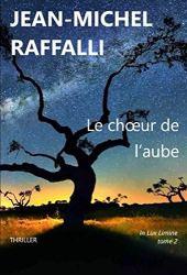 chronique dora suarez Le choeur de l'aube - Jean-Michelle RAFFALLI