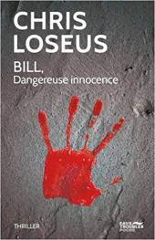 Bill, dangereuse innocence - Chris LOSEUS chronique dora suarez