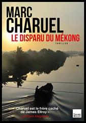 chronique dora suarez Le disparu du Mékong - Marc CHARUEL