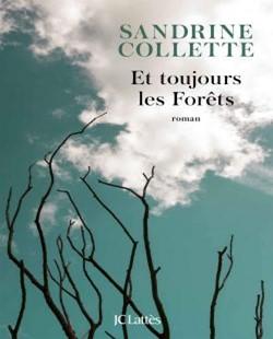 ET TOUJOURS LES FORÊTS de Sandrine COLLETTE chronique dora suarez