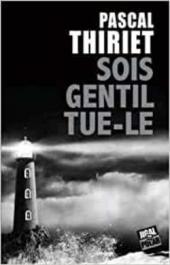 chronique dora suarez Sois gentil, tue-le - Pascal Thiriet
