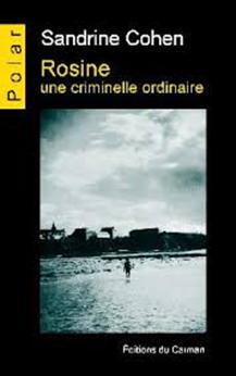 chronique dora suarez Rosine, une criminelle ordinaire - Sandrine COHEN